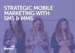 Strategic Mobile Marketing with SMS MMS snip