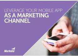 Leverage Your Mobile App as a Marketing Channel snip