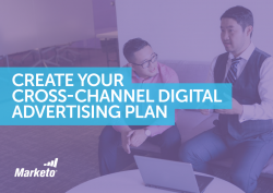Create Your Cross Channel Digital Advertising Plan